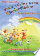 Viele sch  ne neue Kinderlieder   Kunterbunte Lieder   Das optimal fr  hliche Mitsingvergn  gen