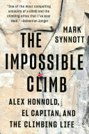 The Impossible Climb : the climbing ethos that i've...