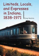 Limiteds, Locals, and Expresses in Indiana, 1838-1971