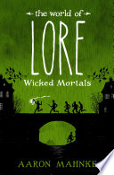The World of Lore  Wicked Mortals Book PDF