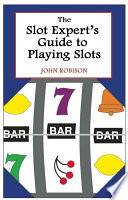 The Slot Expert s Guide to Playing Slots