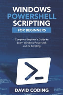 Windows Powershell And Scripting For Beginners