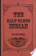 The Half Blood Indian