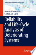 Reliability and Life Cycle Analysis of Deteriorating Systems