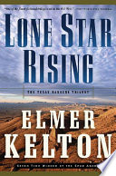 Lone Star Rising Elmer Kelton Launched A Series Of Novels