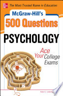 McGraw Hill s 500 Psychology Questions  Ace Your College Exams