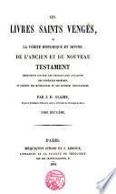 Les Livres saints veng  s ou la Verit   historique et divine de l   Ancien et Nouveau Testament