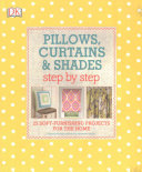 Pillows  Curtains  and Shades Step by Step