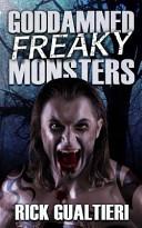 Goddamned Freaky Monsters