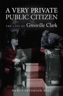 Very private public citizen : the life of grenville clark.