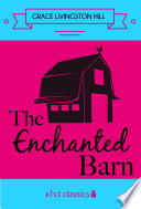 The Enchanted Barn The Day Will Come When You Will Have