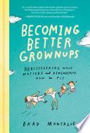 Becoming Better Grownups Book PDF