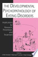 The Developmental Psychopathology of Eating Disorders