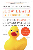 Slow Death by Rubber Duck Fully Expanded and Updated Updated Revised And Re Issued For Its 10th