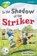 In the shadow of the striker