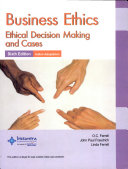Business Ethics  Ethical Decision Making and Cases  Sixth Edition