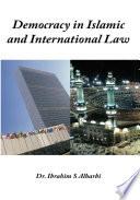 Democracy in Islamic and International Law