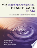 The Interprofessional Health Care Team Leadership And Development