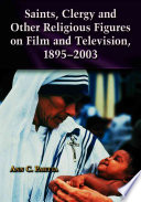 Read Saints, Clergy and Other Religious Figures on Film and Television, 1895-2003