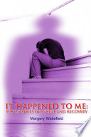 It Happened to Me: True Stories of Incest and Recovery