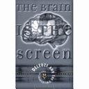 The Brain is the Screen Cinema In The Nearly Twenty