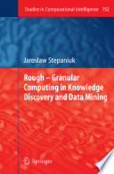 Rough – Granular Computing In Knowledge Discovery And Data Mining : written by professor jaroslaw stepaniuk...