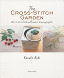 The Cross-Stitch Garden : a collection of more than 20...
