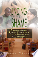 Ending the Shame: Transforming Public Education So It Works for All Students The Achievement Gap And Drop