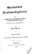 Garibaldi's Denkwürdigkeiten nach handschriftlichen Aufzeichnungen desselben, und nach authentischen Quellen