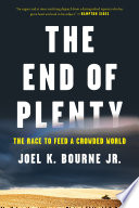 The End of Plenty  The Race to Feed a Crowded World