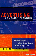 Advertising Campaign Planning: Developing an Advertising-based Marketing Plan
