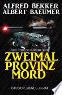 Zweimal Provinzmord  Zwei Romane in einem Buch