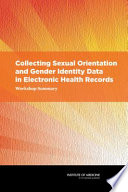 Collecting Sexual Orientation and Gender Identity Data in Electronic Health Records Health Records Workshop Summary Reviews
