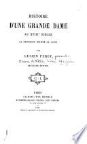 Histoire D'une Grande Dame Au XVIIIe Siècle, la Princesse Hélène de Ligne