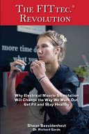 The FITtec Revolution: Why Electrical Muscle Stimulation Will Change the Way We Work Out, Get Fit and Stay Healthy