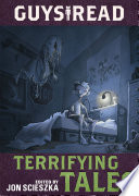 Guys Read  Terrifying Tales