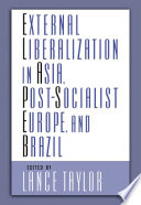 External Liberalization in Asia  Post Socialist Europe  and Brazil