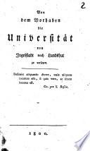 Von dem Vorhaben die Universität von Ingolstadt nach Landshut zu versetzen