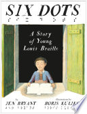 Six Dots  A Story of Young Louis Braille
