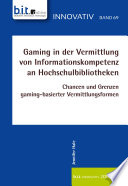 Gaming in der Vermittlung von Informationskompetenz an Hochschulbibliotheken