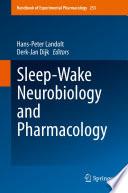 Sleep-Wake Neurobiology and Pharmacology