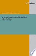 50 Jahre türkische Arbeitsmigration in Deutschland That Is The Subject Of This Volume