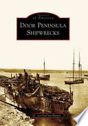 Door Peninsula Shipwrecks : from the first euro american ship to sail...