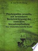 Psychopathia sexualis  mit besonderer Ber cksichtigung der contr ren Sexualempfindung