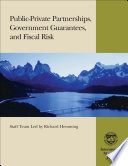 Public Private Partnerships  Government Guarantees  and Fiscal Risk