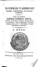 Szathmar varmegye fekvese, törtenetei es polgari esmerete (Lage, Geschichten und staatsbürgerliche Verhältnisse des Szathmarer Comitates)