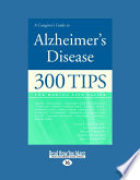 A Caregiver s Guide to Alzheimer s Disease  Large Print 16pt