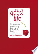 download ebook the good life: 30 steps to perfecting the art of living pdf epub