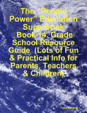 "download ebook the ""people power"" education superbook: book 14. grade school resource guide (lots of fun & practical info for parents, teachers & children) pdf epub"