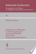 Maschinen-unabhängige Code-Erzeugung als semantikerhaltende beweisbare Programmtransformation